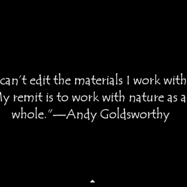 Andy Goldsworthy – The Naturalist Artist – P2